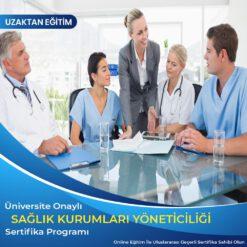 Sağlık Kurumları Yöneticiliği Sertifikası