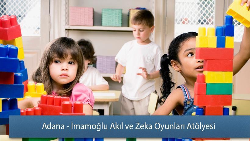 Adana - İmamoğlu Akıl ve Zeka Oyunları Atölyesi