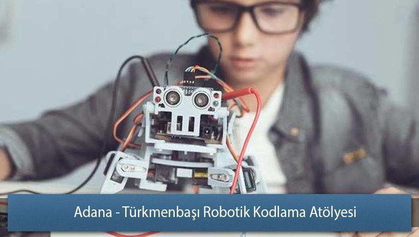 Adana - Türkmenbaşı Robotik Kodlama Atölyesi