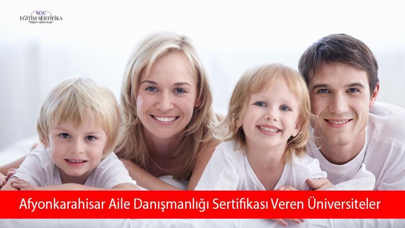 Afyonkarahisar Aile Danışmanlığı Sertifikası Veren Üniversiteler