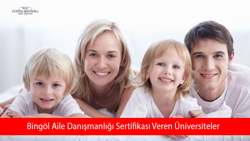 Bingöl Aile Danışmanlığı Sertifikası Veren Üniversiteler