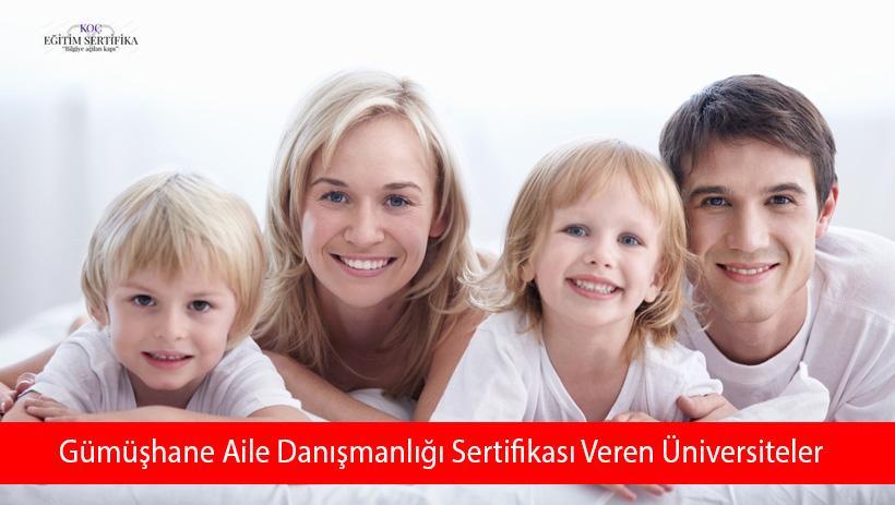 Gümüşhane Aile Danışmanlığı Sertifikası Veren Üniversiteler