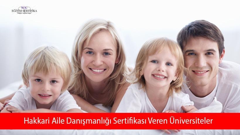 Hakkari Aile Danışmanlığı Sertifikası Veren Üniversiteler