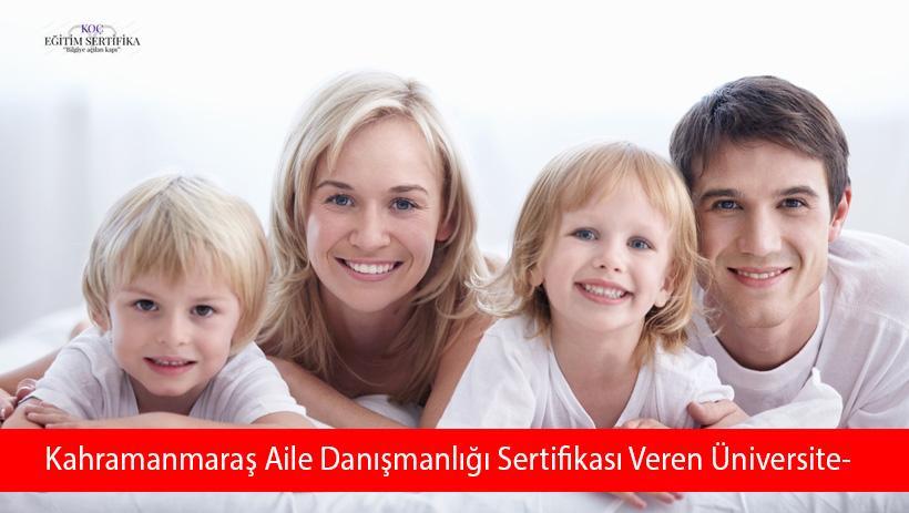 Kahramanmaraş Aile Danışmanlığı Sertifikası Veren Üniversiteler