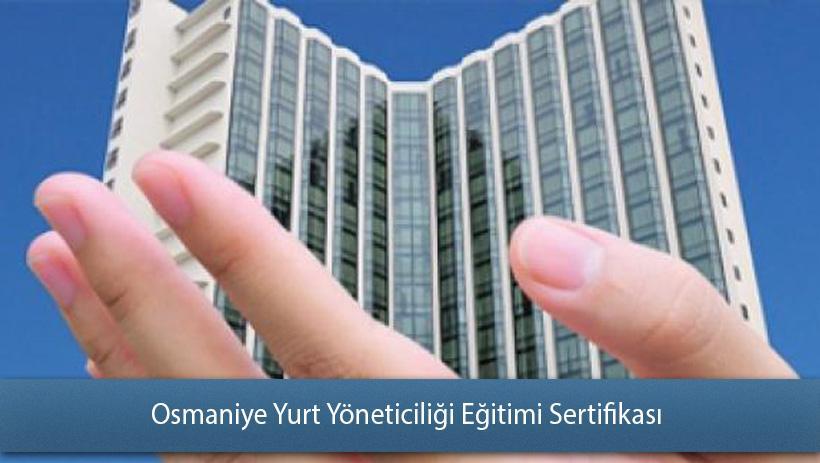 Osmaniye Yurt Yöneticiliği Eğitimi Sertifikası