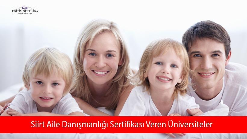 Siirt Aile Danışmanlığı Sertifikası Veren Üniversiteler